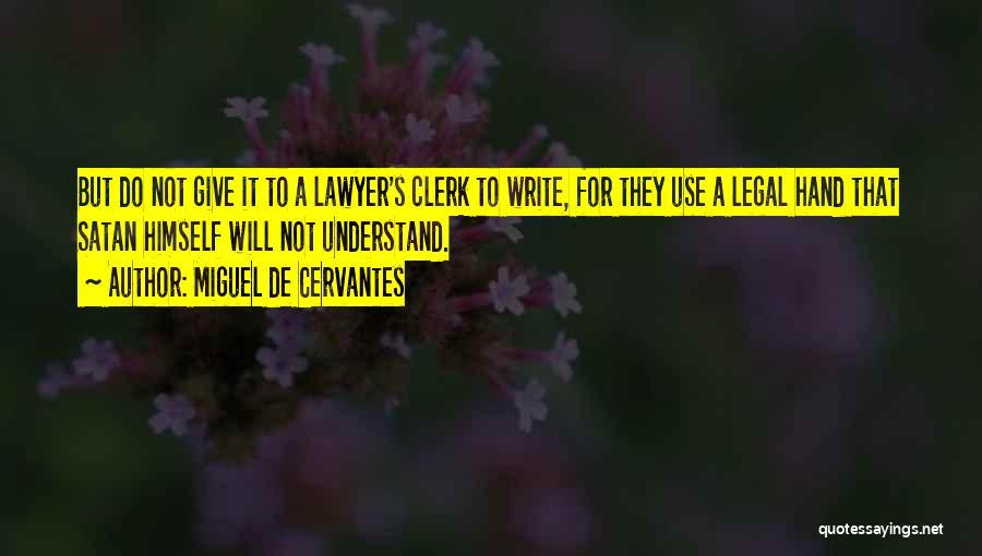 Clerk Quotes By Miguel De Cervantes