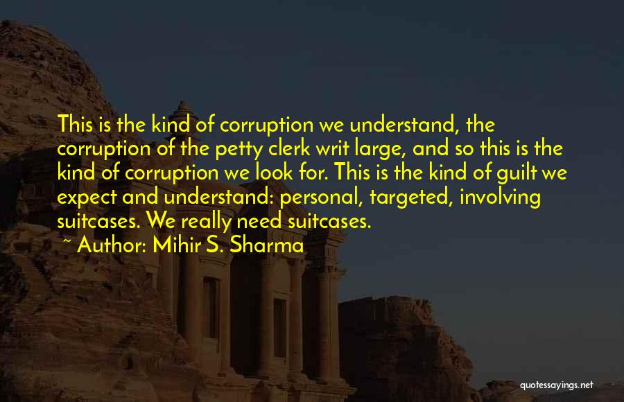Clerk Quotes By Mihir S. Sharma