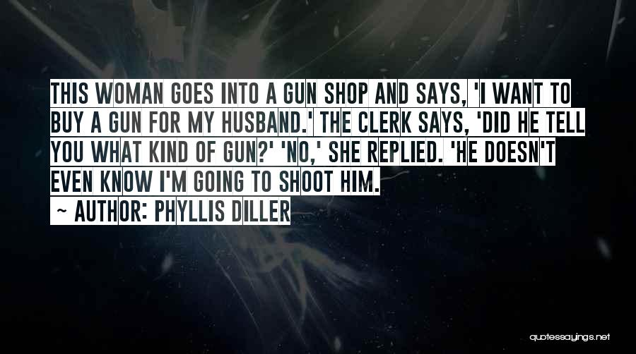 Clerk Quotes By Phyllis Diller