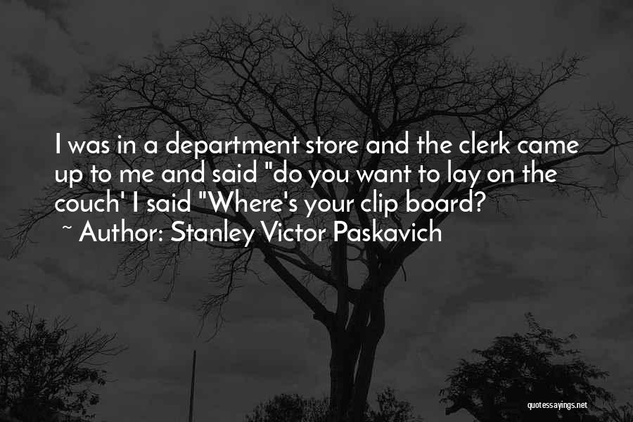 Clerk Quotes By Stanley Victor Paskavich
