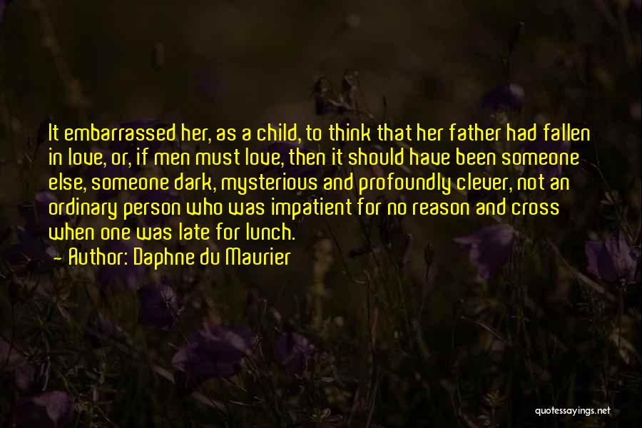 Clever Person Quotes By Daphne Du Maurier
