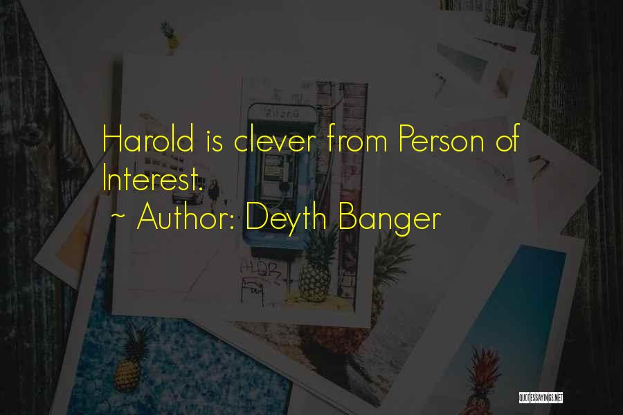 Clever Person Quotes By Deyth Banger