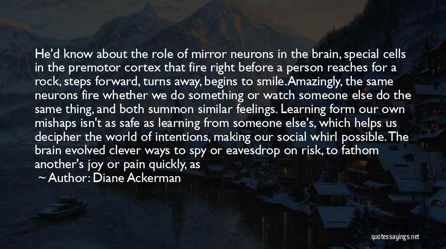 Clever Person Quotes By Diane Ackerman