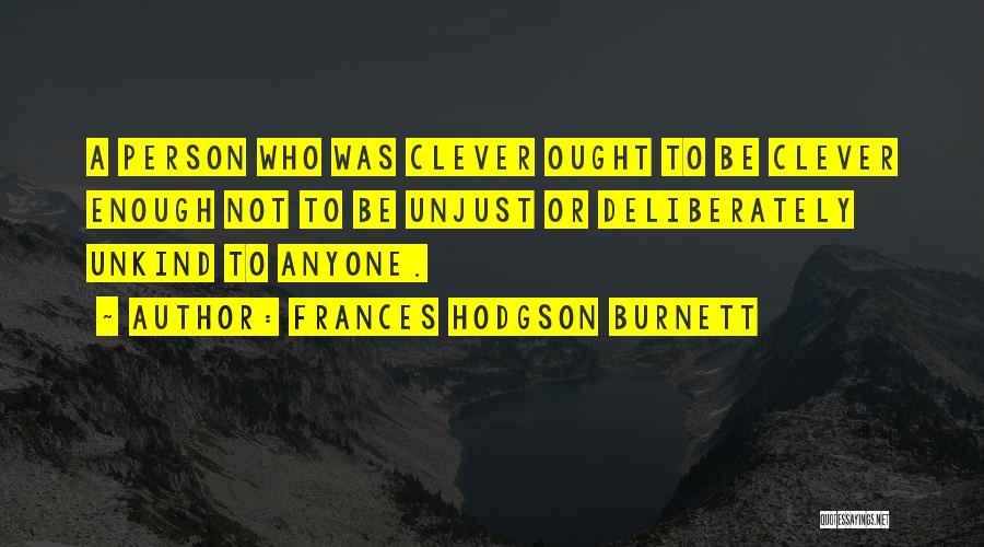 Clever Person Quotes By Frances Hodgson Burnett