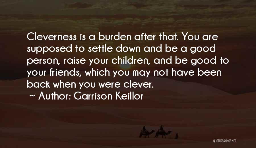 Clever Person Quotes By Garrison Keillor