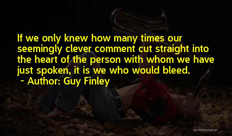 Clever Person Quotes By Guy Finley