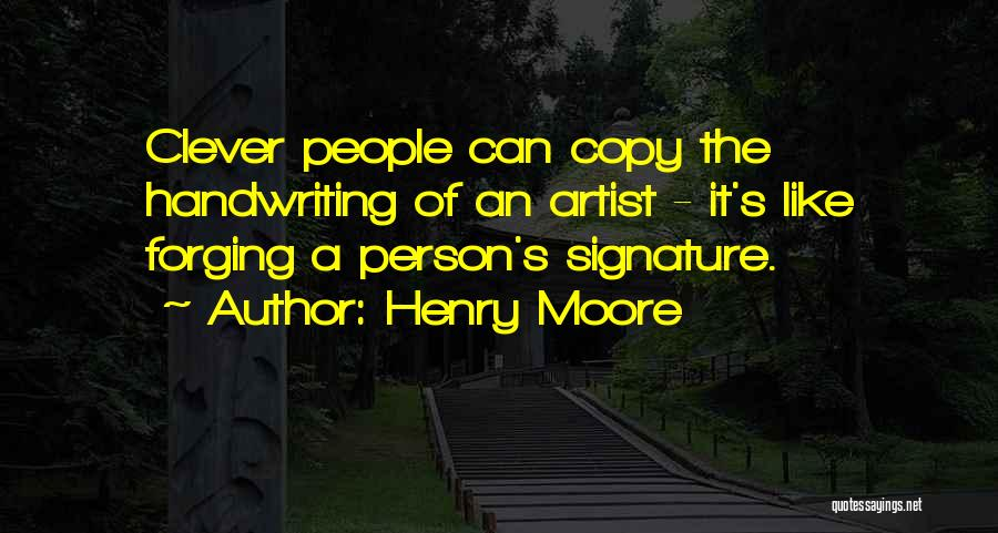 Clever Person Quotes By Henry Moore