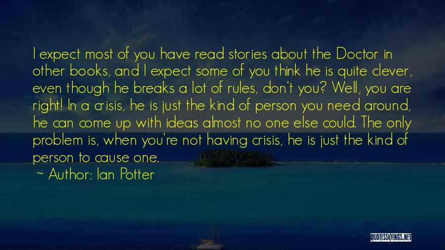 Clever Person Quotes By Ian Potter
