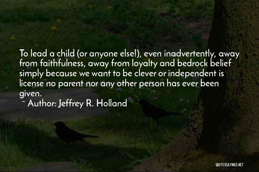 Clever Person Quotes By Jeffrey R. Holland