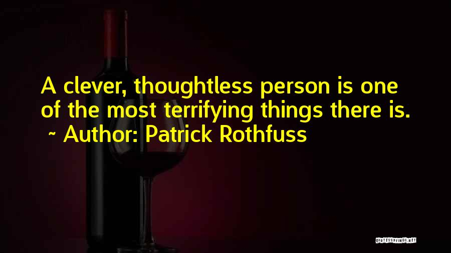 Clever Person Quotes By Patrick Rothfuss