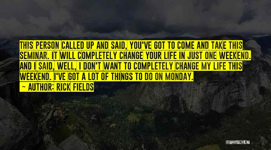 Clever Person Quotes By Rick Fields