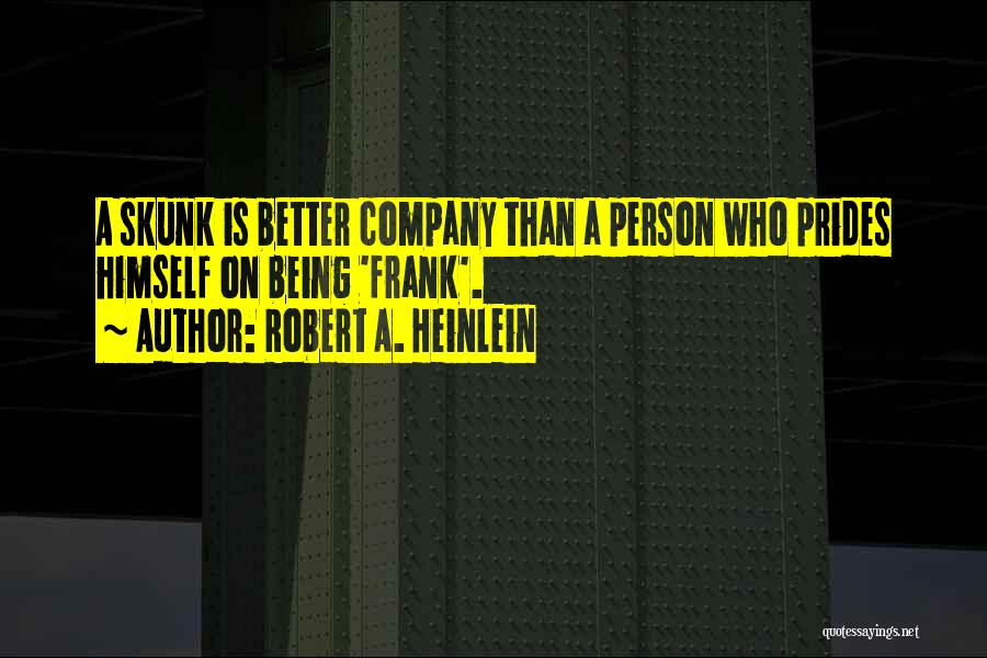 Clever Person Quotes By Robert A. Heinlein