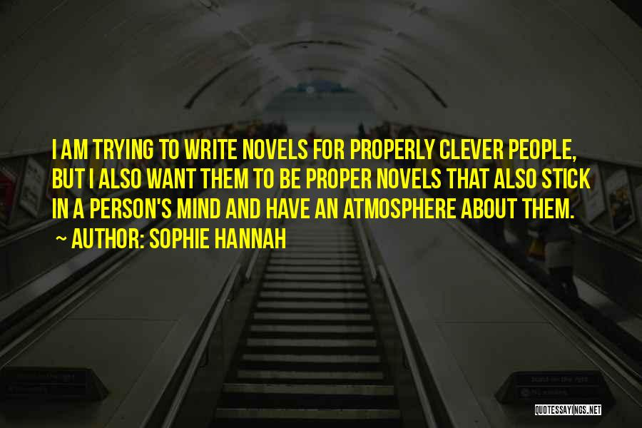 Clever Person Quotes By Sophie Hannah