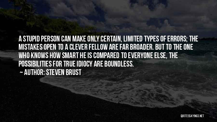 Clever Person Quotes By Steven Brust
