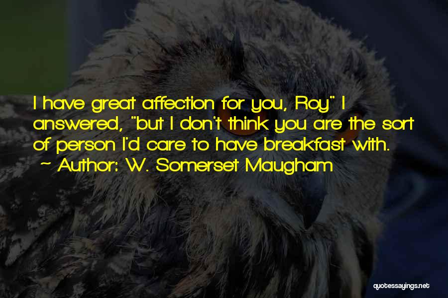 Clever Person Quotes By W. Somerset Maugham