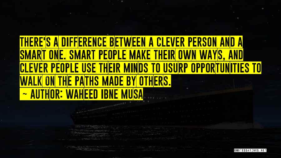 Clever Person Quotes By Waheed Ibne Musa