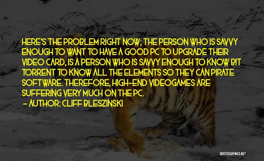 Cliff Bleszinski Quotes 680880