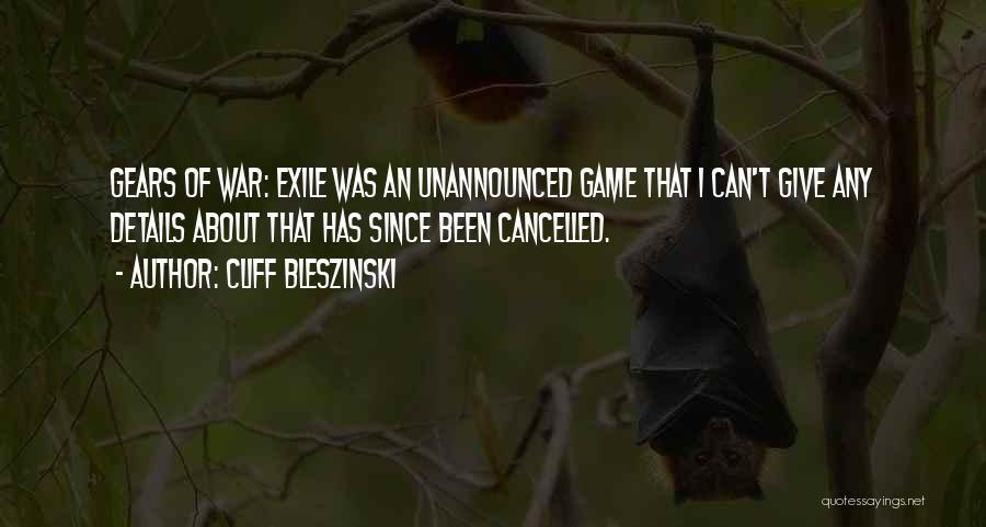 Cliff Bleszinski Quotes 894063
