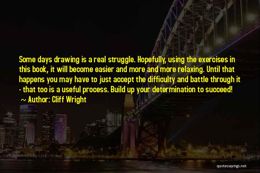 Cliff Wright Quotes 1761054