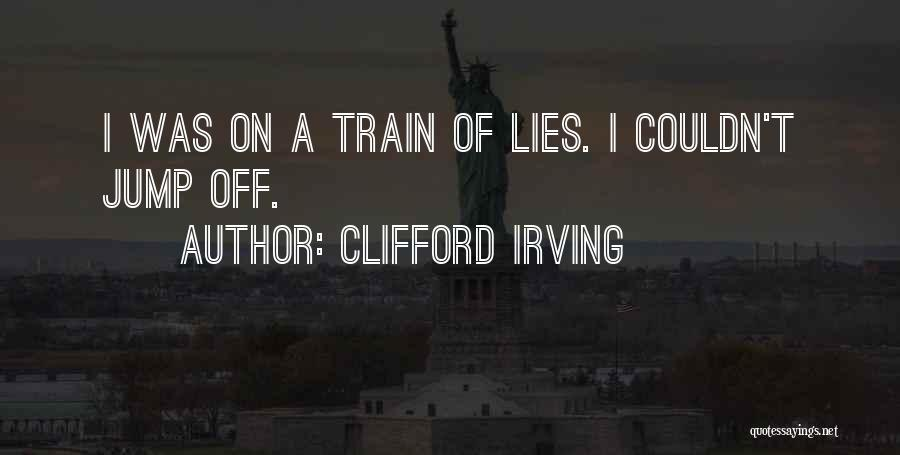 Clifford Irving Quotes 786778