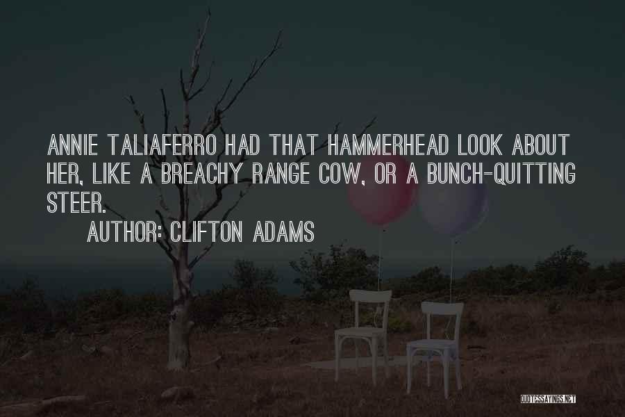 Clifton Adams Quotes 1249675