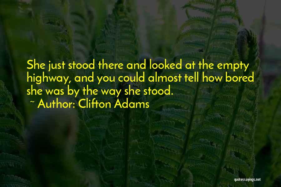 Clifton Adams Quotes 525452