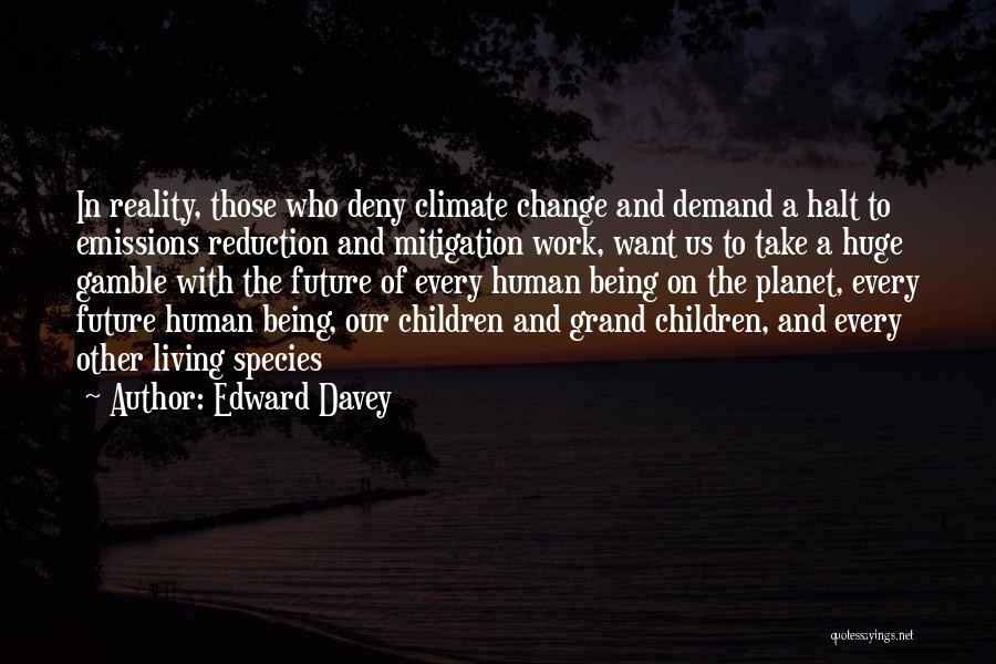 Climate Change Mitigation Quotes By Edward Davey