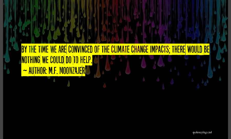 Climate Change Mitigation Quotes By M.F. Moonzajer