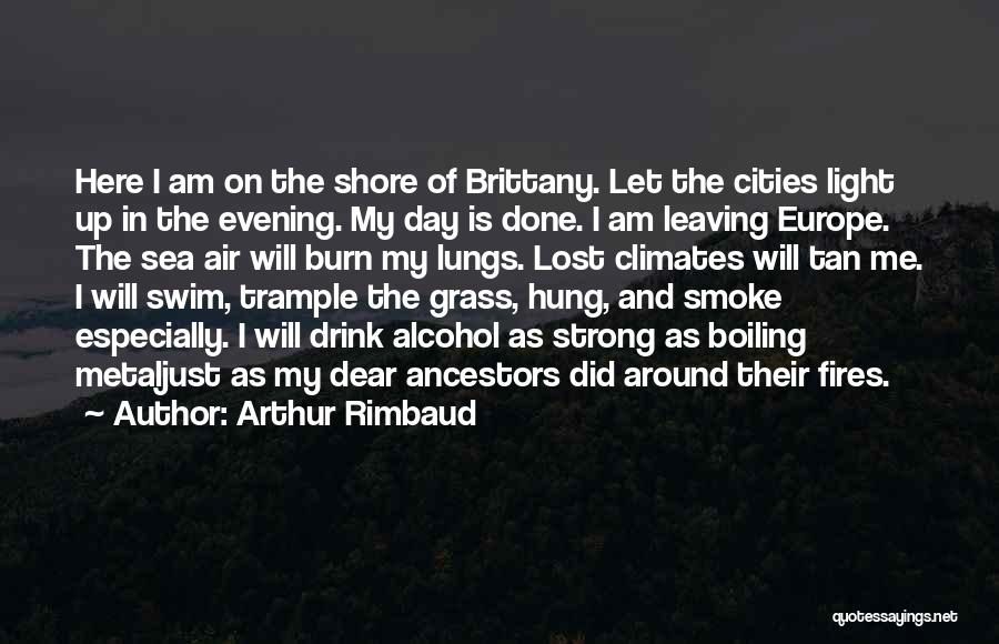 Climates Quotes By Arthur Rimbaud