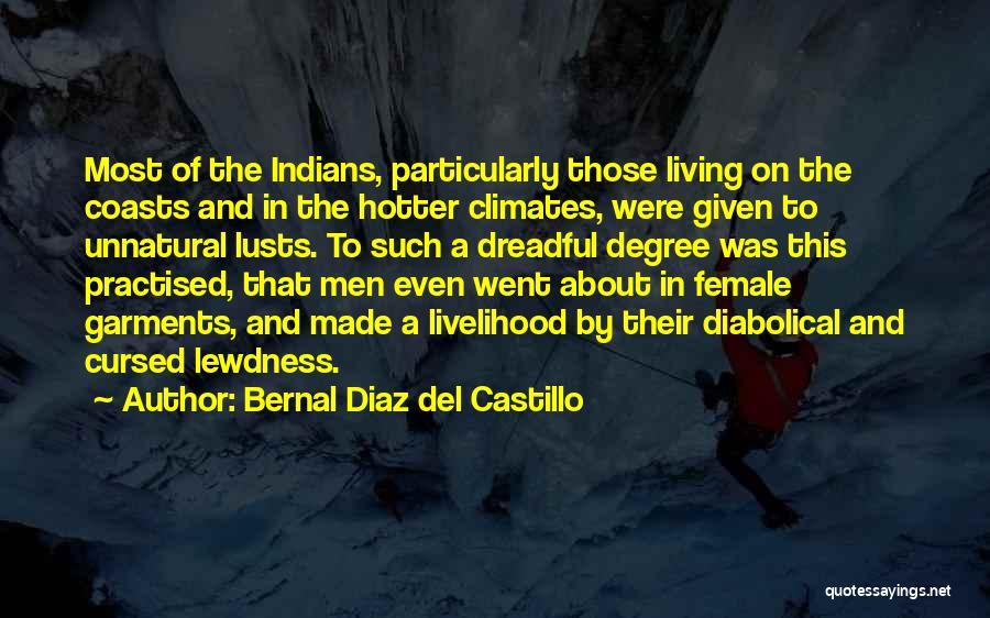 Climates Quotes By Bernal Diaz Del Castillo