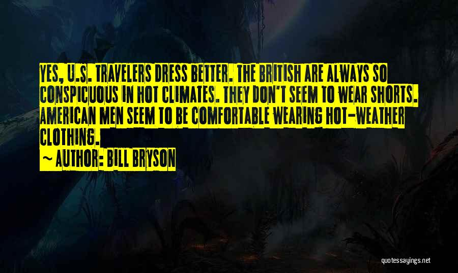 Climates Quotes By Bill Bryson