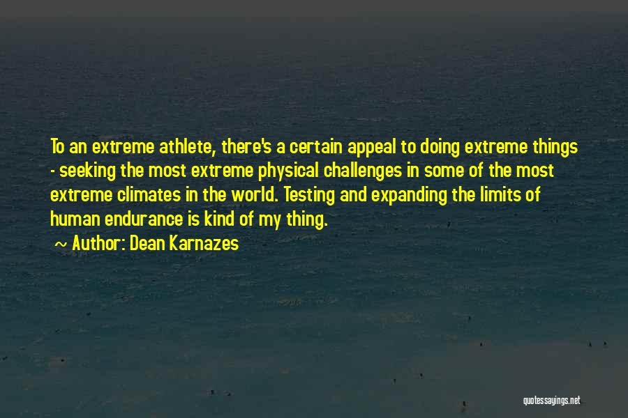 Climates Quotes By Dean Karnazes