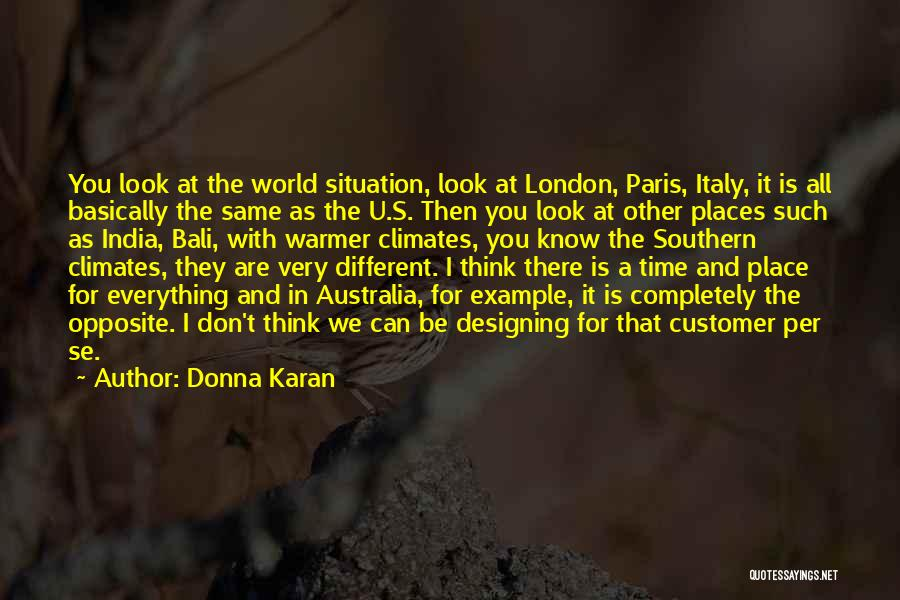 Climates Quotes By Donna Karan