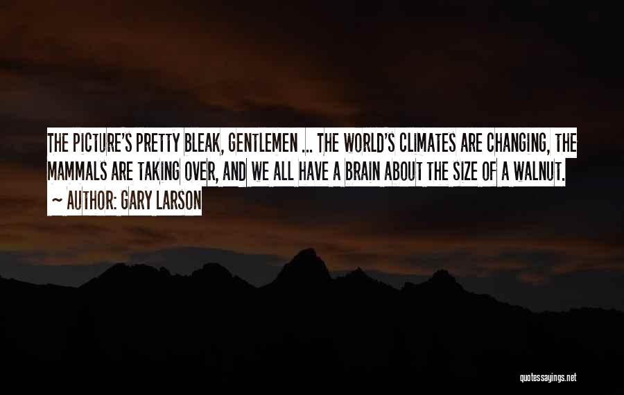 Climates Quotes By Gary Larson