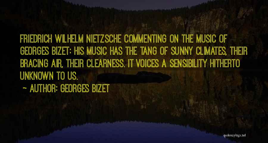 Climates Quotes By Georges Bizet