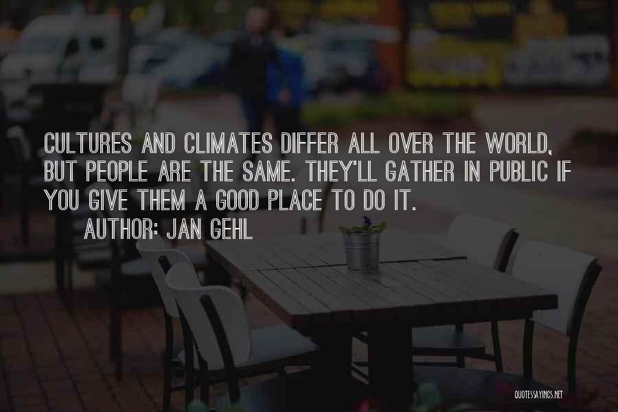 Climates Quotes By Jan Gehl