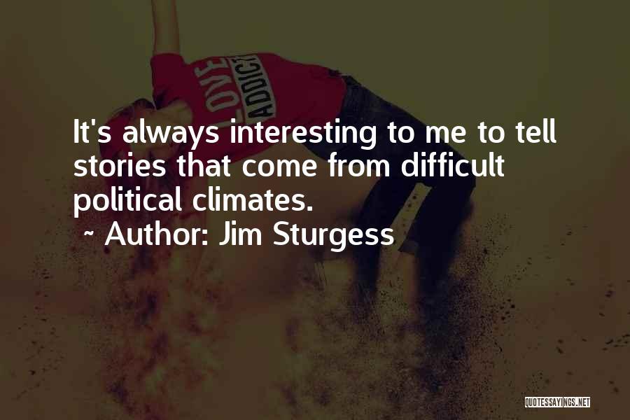 Climates Quotes By Jim Sturgess