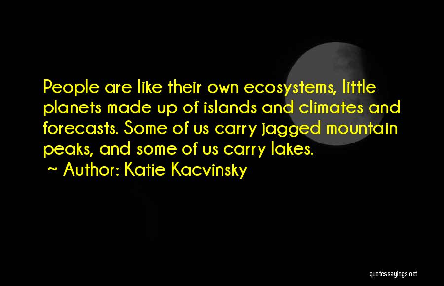 Climates Quotes By Katie Kacvinsky