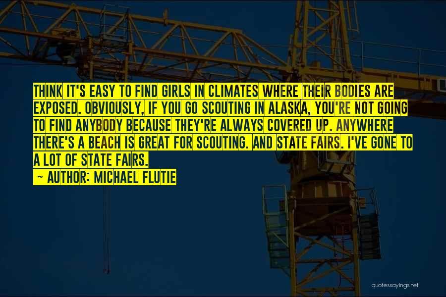 Climates Quotes By Michael Flutie