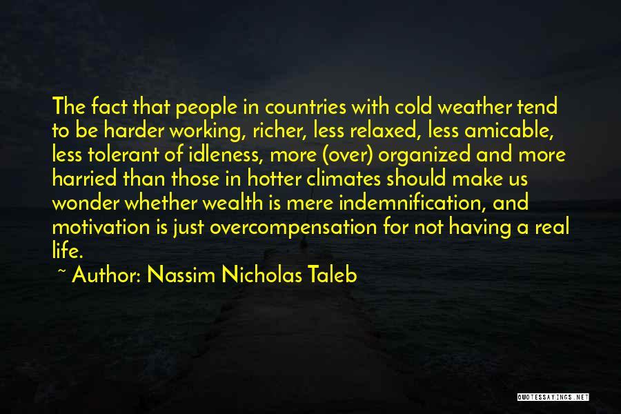 Climates Quotes By Nassim Nicholas Taleb