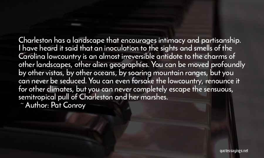 Climates Quotes By Pat Conroy