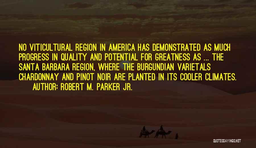 Climates Quotes By Robert M. Parker Jr.