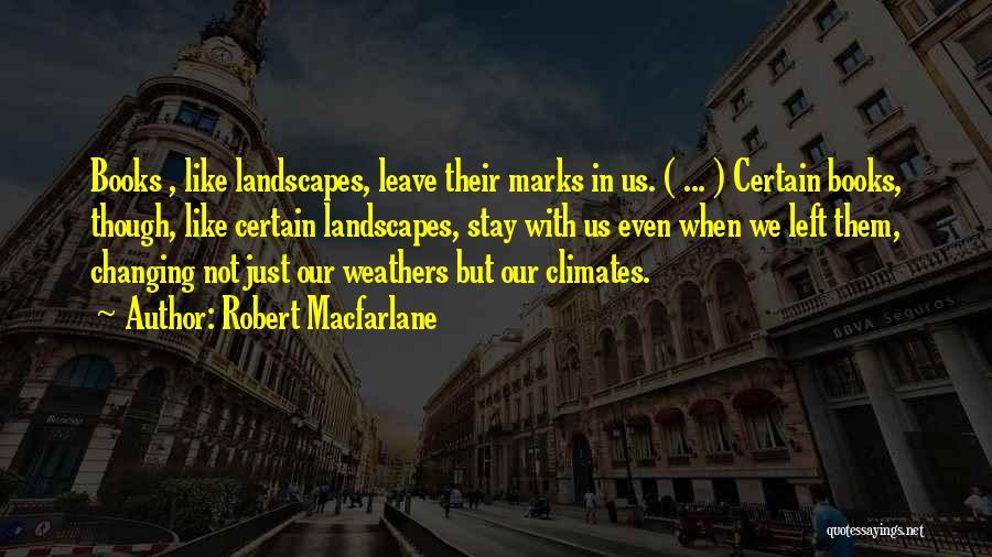Climates Quotes By Robert Macfarlane