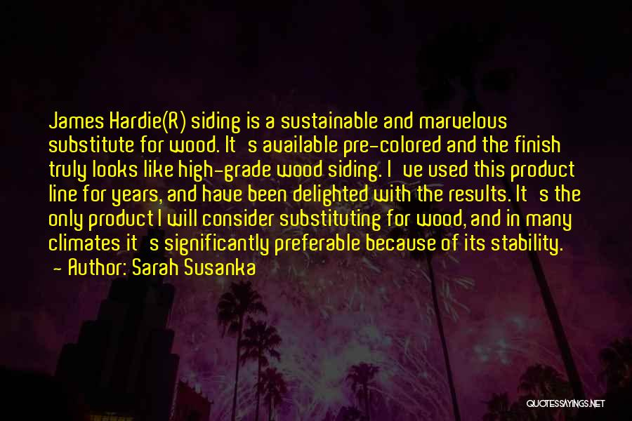 Climates Quotes By Sarah Susanka