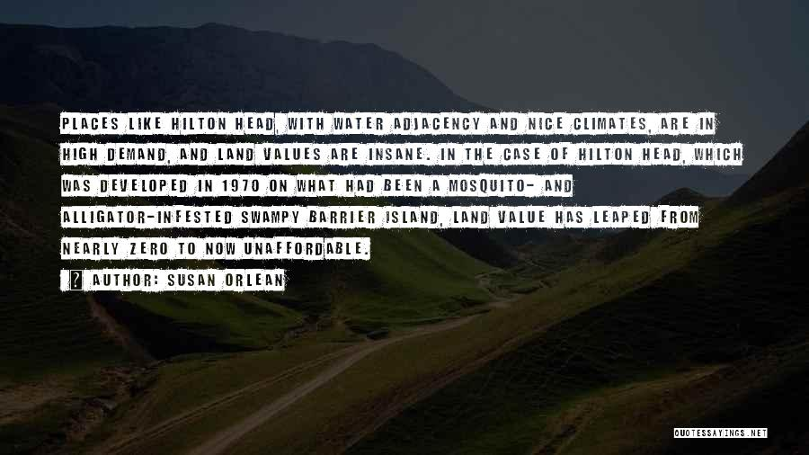 Climates Quotes By Susan Orlean