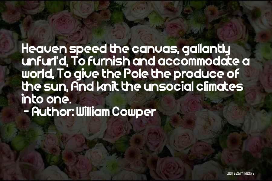 Climates Quotes By William Cowper