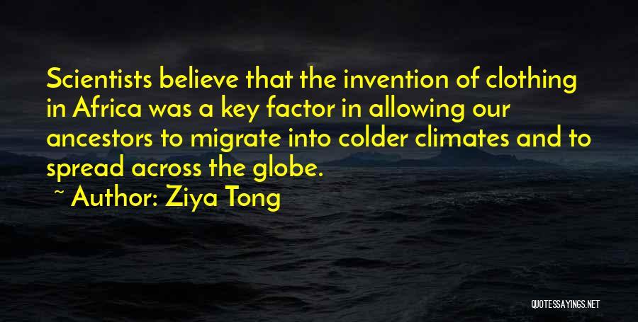 Climates Quotes By Ziya Tong