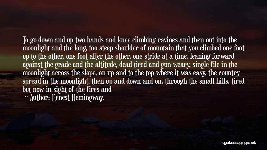 Climbed A Mountain Quotes By Ernest Hemingway,