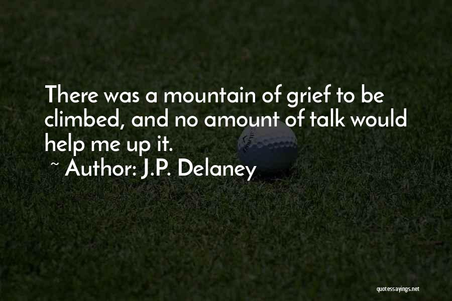Climbed A Mountain Quotes By J.P. Delaney