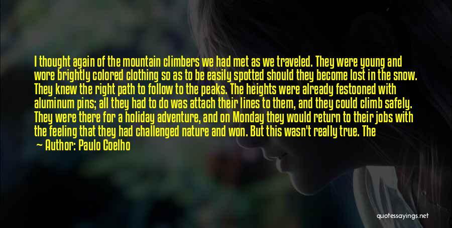 Climbed A Mountain Quotes By Paulo Coelho